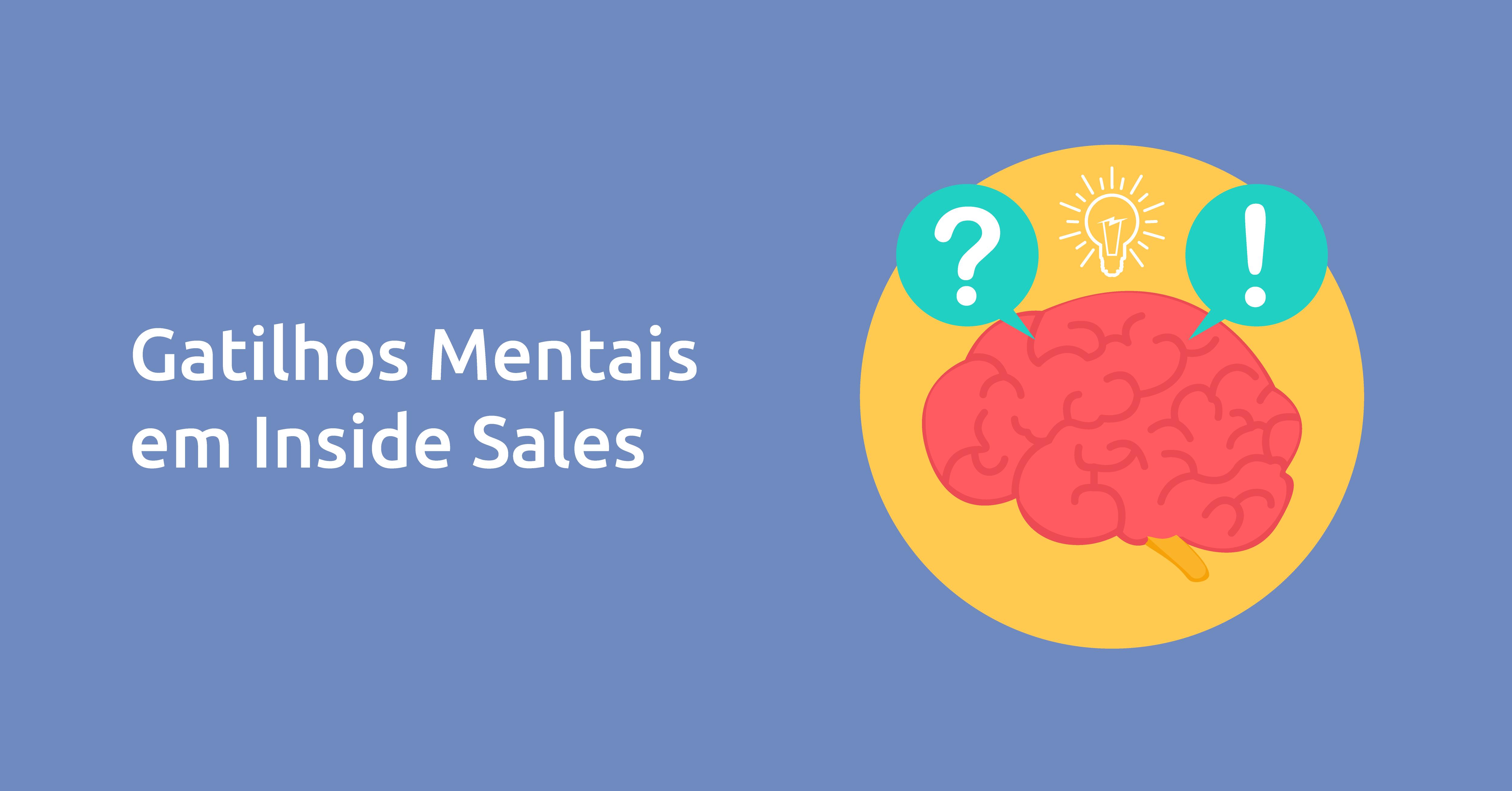 Utilizando gatilhos mentais em Inside Sales