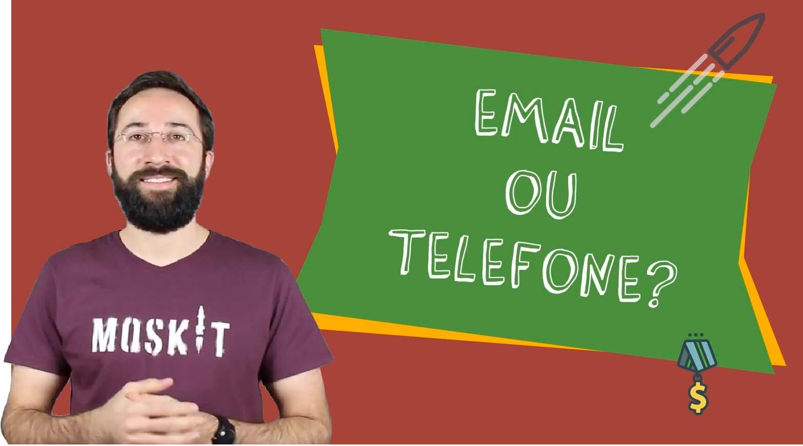 Email ou Telefone: Como entrar em contato com seus clientes?