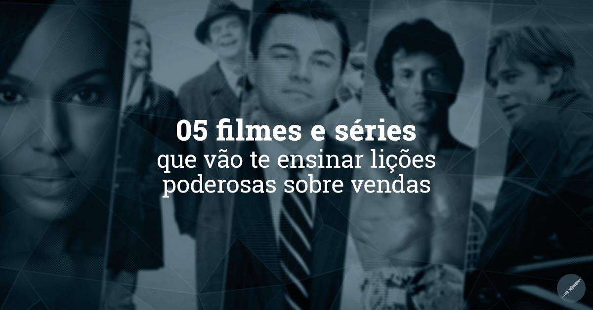 5 filmes e séries que vão te ensinar lições sobre vendas