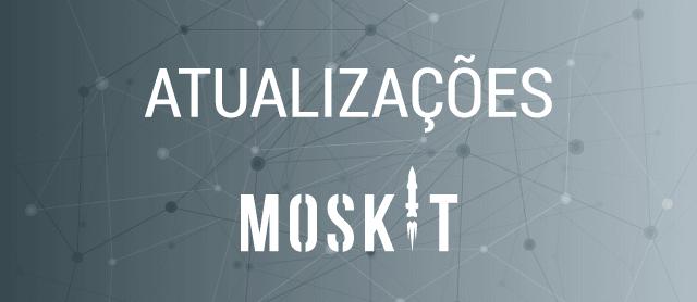 Atualizações no Moskit - Versão 0.3.2