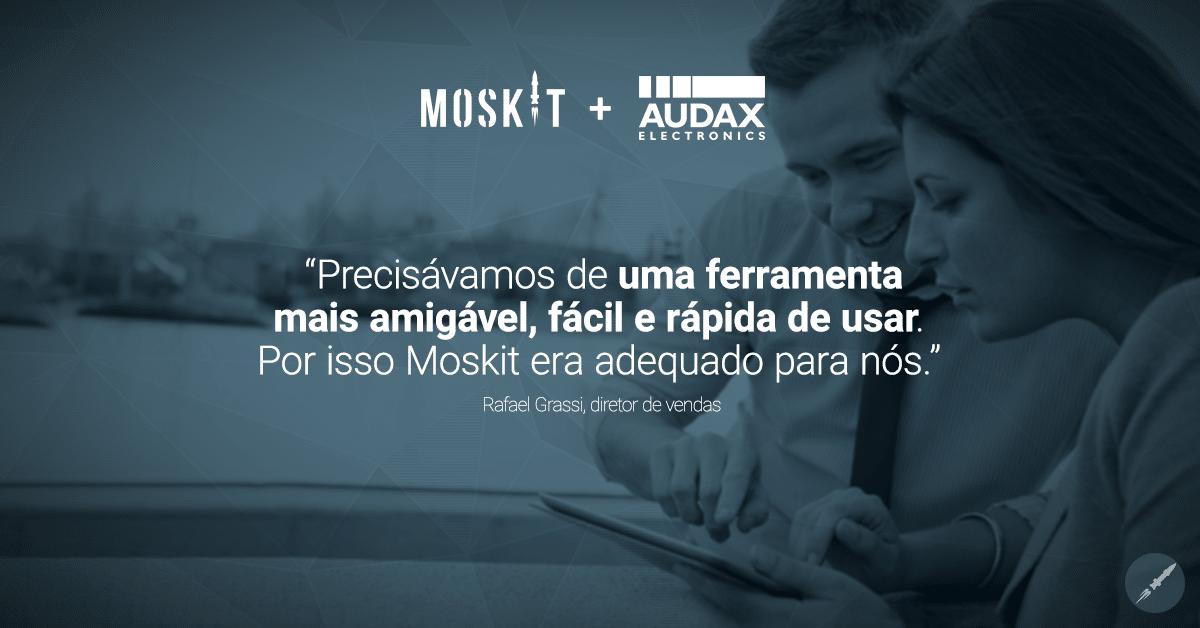 Case de Sucesso - Audax Eletronics e Moskit CRM