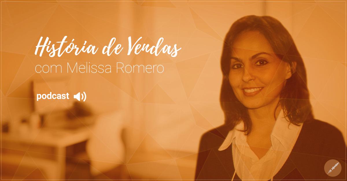 História de Vendas, com Melissa Romero