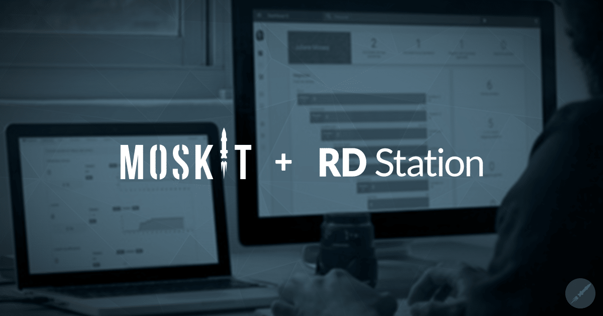 Integrando Vendas e Marketing - Moskit CRM e RD Station