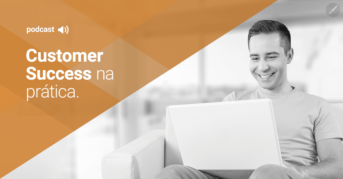 Como funciona o Customer Success na prática?