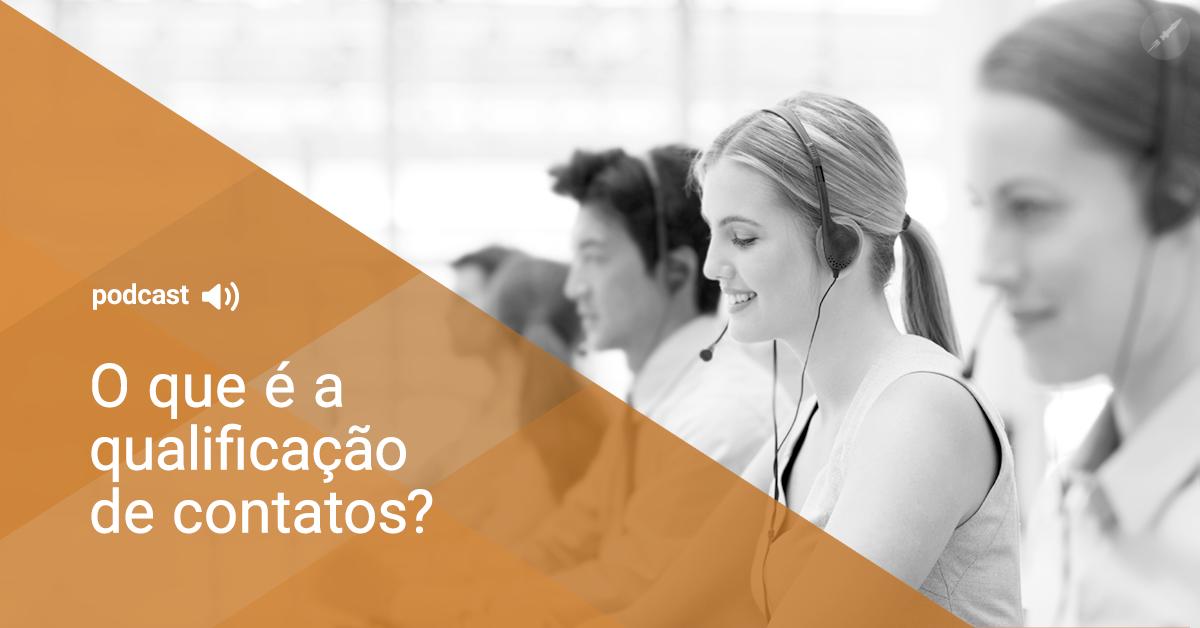 O que é a qualificação de contatos na prática?